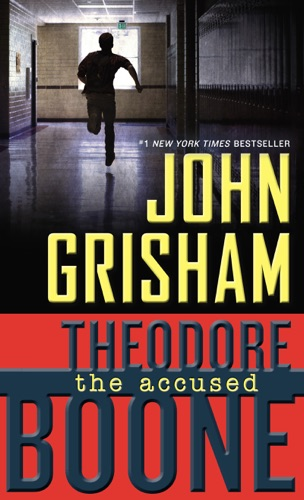 John Grisham - Theodore Boone: The Accused