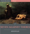 Seven Against Thebes Illustrated Edition