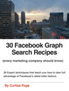 30 Facebook Graph Search Recipes Every Marketing Company Should Know