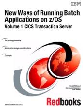 New Ways Of Running Batch Applications On Z/OS: Volume 1 CICS Transaction Server