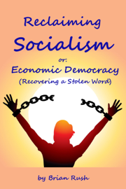 Reclaiming Socialism, or: Economic Democracy (Recovering a Stolen Word) book