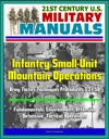 21st Century US Military Manuals Infantry Small-Unit Mountain Operations Army Tactics Techniques Procedures 3-2150 - Fundamentals Environment Offensive Defensive Tactical Operations