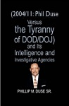 200411 Phil Duse Versus The Tyranny Of DoDDOJ And Its Intelligence And Investigative Agencies