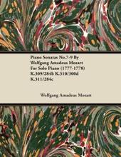 Piano Sonatas No.7-9 By Wolfgang Amadeus Mozart For Solo Piano (1777-1778) K.309/284b K.310/300d K.311/284c