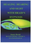 Healing Hearing And Sight With James Braids Hypnosis