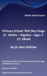 Primary School KS2 Key Stage 2 - Maths  Algebra - Ages 7-11 EBook