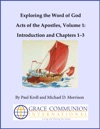 Exploring The Word Of God Acts Of The Apostles Volume 1 Introduction And Chapters 13