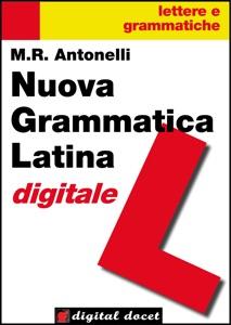 Nuova Grammatica Latina digitale da Maria Rita Antonelli