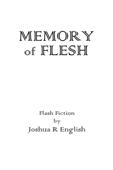 Memory of Flesh