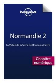 NORMANDIE 2 - LA VALLéE DE LA SEINE DE ROUEN AU HAVRE