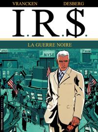 I.R.$. - Tome 8 - La Guerre noire