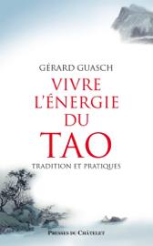 Vivre l'énergie du Tao
