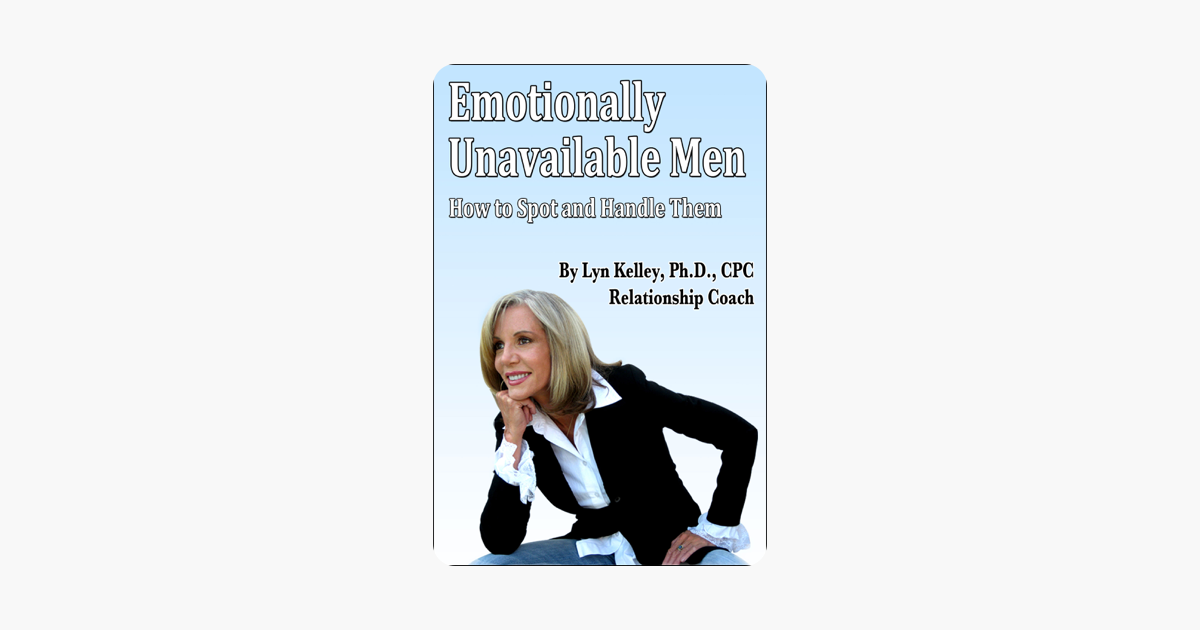 Emotionally Unavailable Men: How to Spot Them and Handle Them