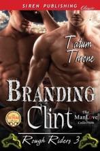 Branding Clint [Rough Riders 3]