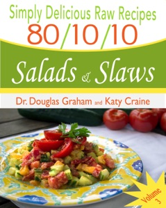 80/10/10 Raw Food Recipes - Salads & Slaws da Dr. Douglas N Graham