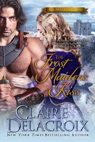 Claire Delacroix - The Frost Maiden's Kiss