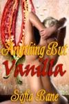 Anything But Vanilla MF Rough Sex