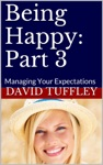 Being Happy Part 3 Managing Your Expectations