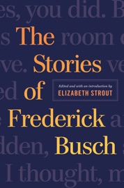 The Stories of Frederick Busch PDF Download