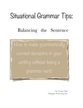 Situational Grammar Tips: Balancing The Sentence