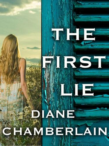 Diane Chamberlain - The First Lie