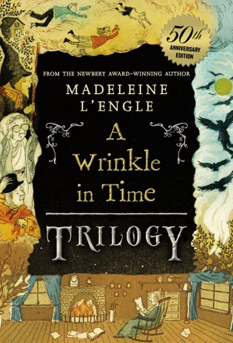A Wrinkle in Time Trilogy - Madeleine L'Engle - Madeleine L'Engle