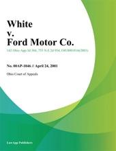 White V. Ford Motor Co.