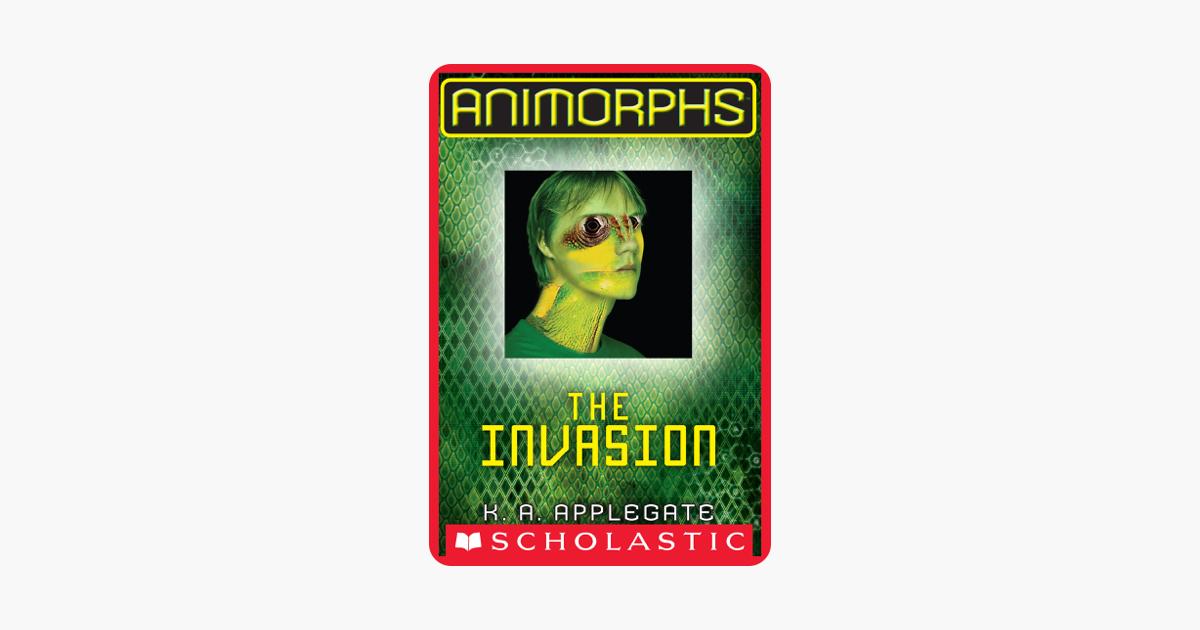 The Invasion (Animorphs #1) - K.A. Applegate