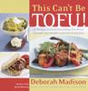 Deborah Madison - This Can't Be Tofu! artwork