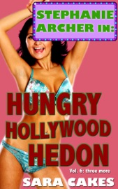 HUNGRY HOLLYWOOD HEDON (STEPHANIES SEXY STORIES, #6)