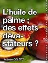 LHuile De Palme  Des Effets Dvastateurs