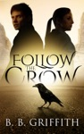 Follow The Crow