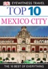 DK Eyewitness Top 10 Mexico City