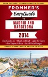 Frommers EasyGuide To Madrid And Barcelona 2014