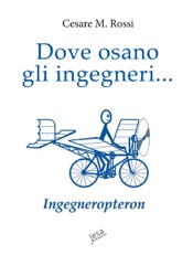 Download and Read Online Dove osano gli ingegneri...