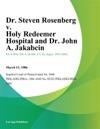Dr Steven Rosenberg V Holy Redeemer Hospital And Dr John A Jakabcin