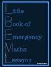 The Little Book Of Emergency Maths Lessons