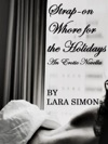 Strap-On Whore For The Holidays A Pegging Lesbian Kinky Erotic Novella