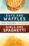 Guys Are Waffles Girls Are Spaghetti