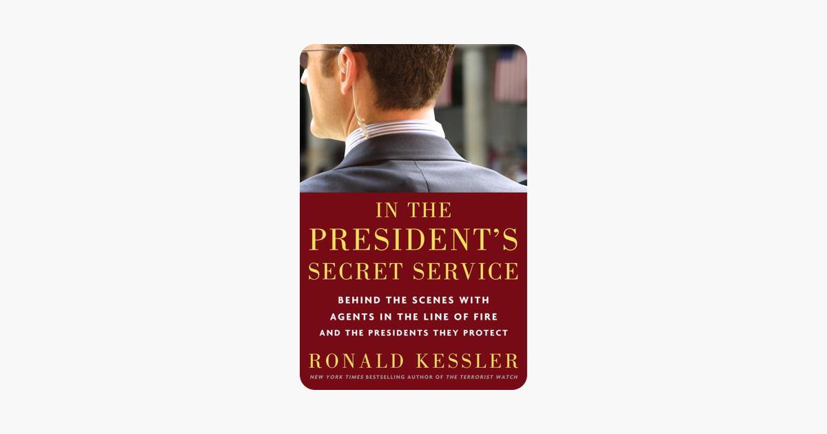 In the President's Secret Service - Ronald Kessler