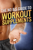 Michael Matthews - The No-BS Guide to Workout Supplements artwork
