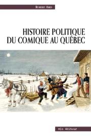 Histoire Politique Du Comique Au Qu Bec