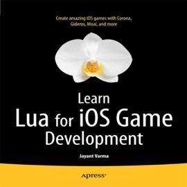 Learn Lua for iOS Game Development - Jayant Varma