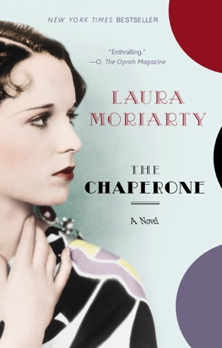 Laura Moriarty - The Chaperone