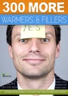 300 More Warmers  Fillers