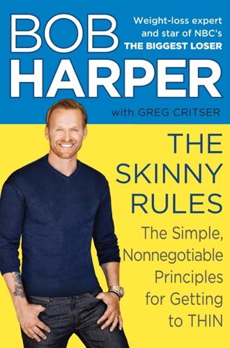Bob Harper & Greg Critser - The Skinny Rules