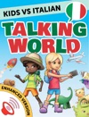Kids Vs Italian Talking World Enhanced Version