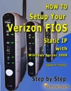 How To Setup Your Verizon FIOS Static IP With Windows Server 2008 Step By Step