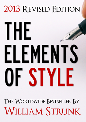 The Elements of Style (2013 Updated and Revised Edition) - William Strunk, Jr. book
