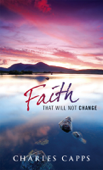 Faith That Will Not Change Book Cover
